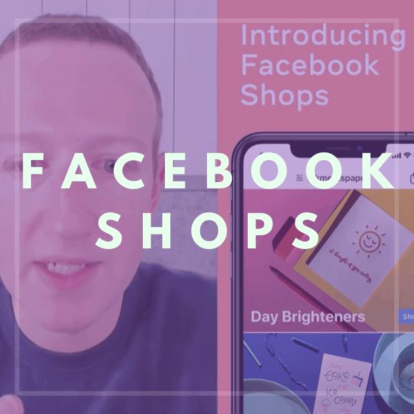Facebook Shops : vers un réseau social E-commerce